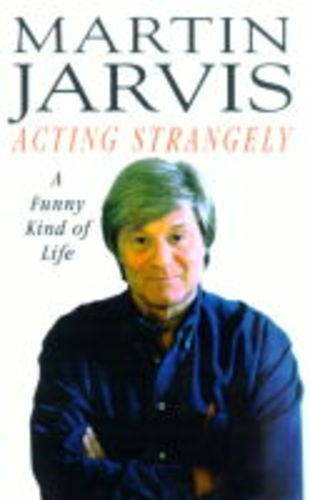 Acting Strangely: A Funny Kind of Life