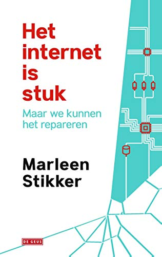 Het internet is stuk (Dutch Edition) eBook: Marleen Stikker ...