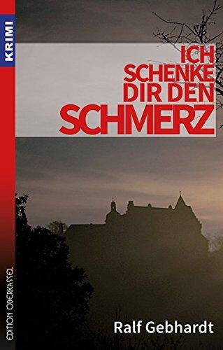 Buchseite und Rezensionen zu 'Ich schenke dir den Schmerz (Krimi)' von Ralf Gebhardt