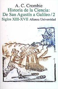 Historia de la ciencia de San Agustín a Galileo: 2. Siglos XIII-XVII (Alianza Universidad (Au))