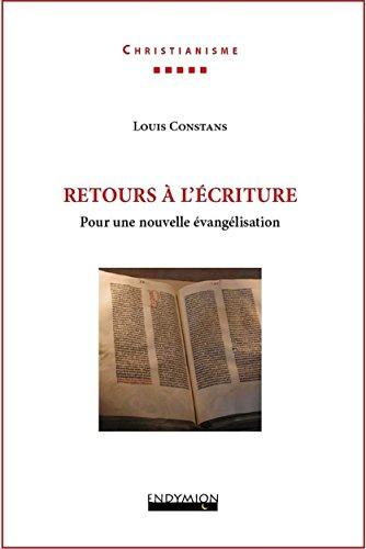 Retours à l'Ecriture: Pour une nouvelle évangélisation par Louis CONSTANS