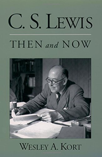 C.S. Lewis Then and Now by Wesley A. Kort (2004-09-23)