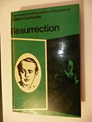 Resurrection (The revised definitive edition of the works of William Gerhardie)
