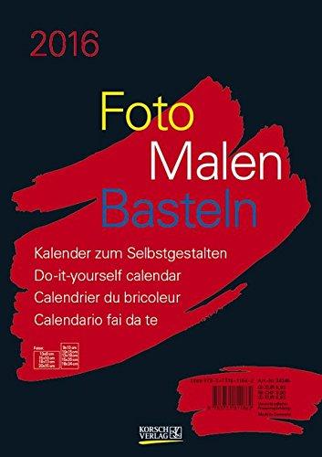Korsch Verlag Foto-Malen-Basteln A4 schwarz 2016: Kalender zum Selbstgestalten
