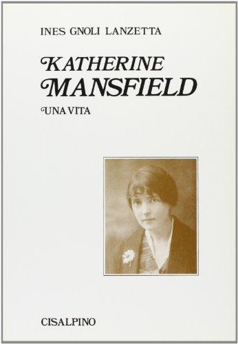 Katherine Mansfield. Una vita