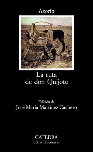 La ruta de don Quijote: 214 (Letras Hispánicas) por Azorin