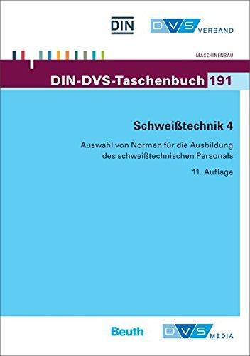 Schweißtechnik 4: Auswahl von Normen für die Ausbildung des schweißtechnischen Personals (DIN-DVS-Taschenbuch)