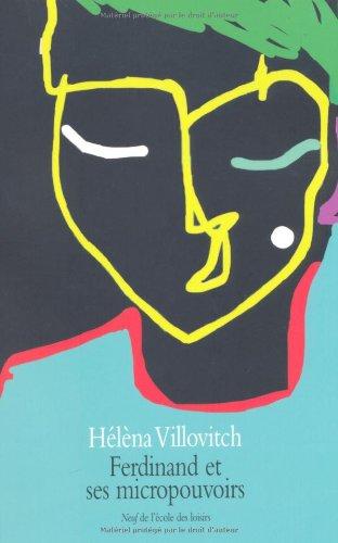 Ferdinand et ses micropouvoirs par Hélèna Villovitch