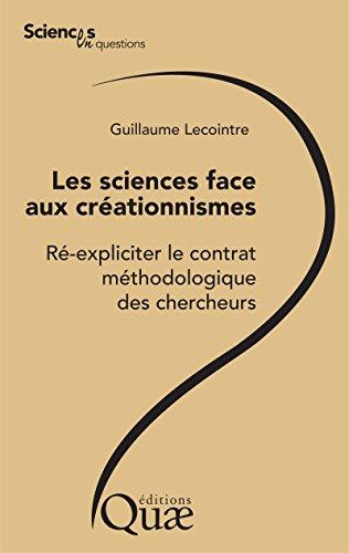 Les sciences face aux créationnismes: Ré-expliciter le contrat méthodologique des chercheurs par Guillaume Lecointre