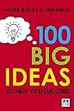 100 Big Ideas to Help You Succeed