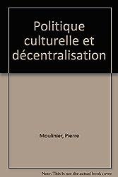 Politique culturelle et décentralisation