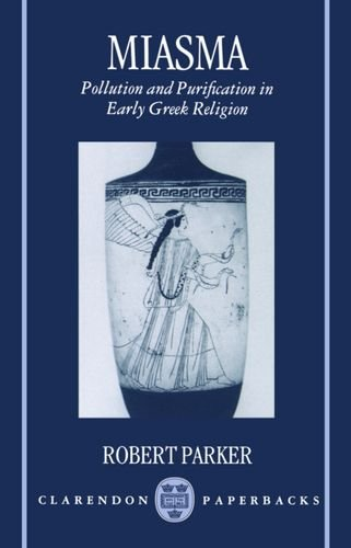 Download Reddit Books Online: Miasma: Pollution and Purification in Early Greek Religion (Clarendon Paperbacks) PDB