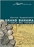 Grand Bahama. L'isola del tesoro