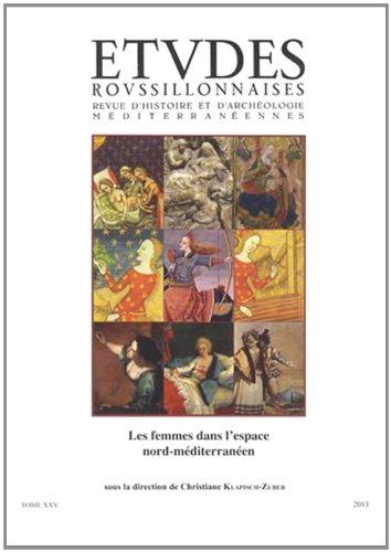 Études Roussillonnaises XXV: Les femmes dans l'espace nord méditerranéen
