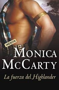 La fuerza del Highlander par Monica Mccarty