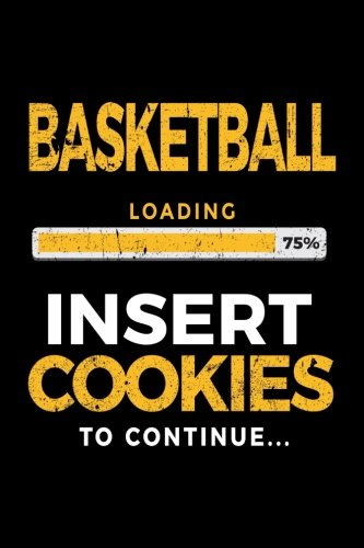 Basketball Loading 75% Insert Cookies To Continue: Basketball Notebook Journal por Dartan Creations