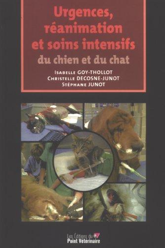 Urgences, réanimation et soins intensifs du chien et du chat
