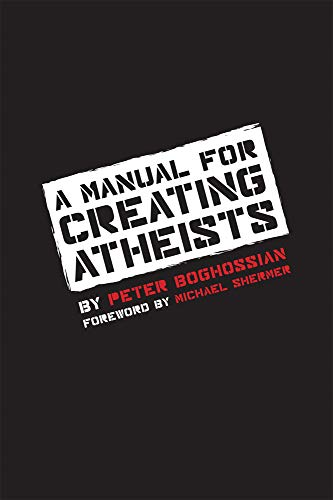 Manual for Creating Atheists por Peter G. Boghossian