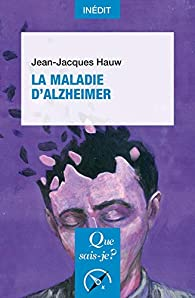 La maladie d'Alzheimer: « Que sais-je ? » n° 4121 - Babelio