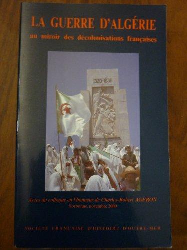 La guerre d'Algérie : au miroir des...
