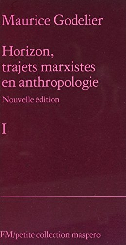 Horizon, trajets marxistes en anthropologie (1) (Petite collection Maspero) par Maurice Godelier