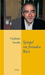 Spiegel im fremden Wort: Die Erfindung des Lebens als Literatur.