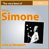Nina Simone Live At Newport (The Very Best of Nina Simone)
