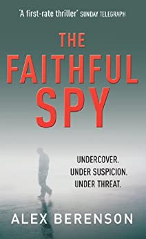 The Faithful Spy: Spy Thriller (John Wells)