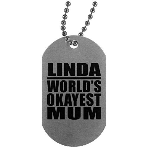 Linda Worlds Okayest Mum - Military Dog Tag Militär Hundemarke Silber Silberkette ID-Anhänger - Geschenk zum Geburtstag Jahrestag Muttertag Vatertag Ostern