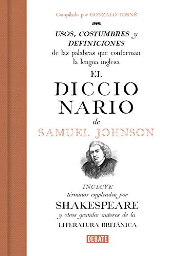 El diccionario de Samuel Johnson: Usos, costumbres y definiciones ...