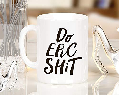 H34565ard Tun Sie epische Scheiße 11-Unze-Kaffeetasse-Tee-Schalen-Keramik-Becher-lustige Becher-Kaffeetasse-Kaffeetasse