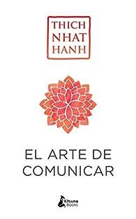 El arte de comunicar par Thich Nhat Hanh