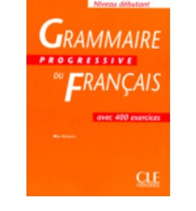 Grammaire Progressive Du Francais Corriges - Niveau Debutant by Gregoire, Maia ( Author ) ON Feb-10-1998, Paperback