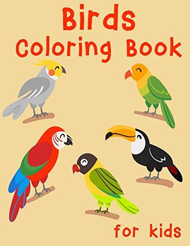 Birds Coloring Book for Kids: Easy, Creative, Cute Designs and Patterns for Kids. Coloring Books for Children, Bird Book for Kids. (Kinder Basteln Für Januar)