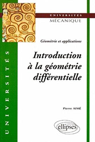 Introduction à la géométrie différentielle : Géométrie et applications