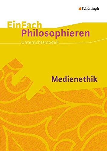 EinFach Philosophieren: Medienethik