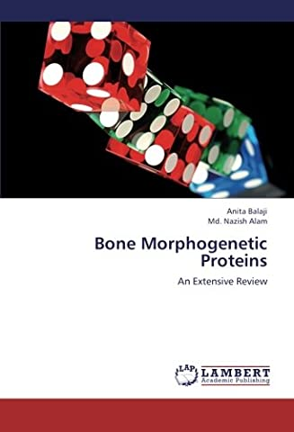 Bone Morphogenetic Proteins: An Extensive Review