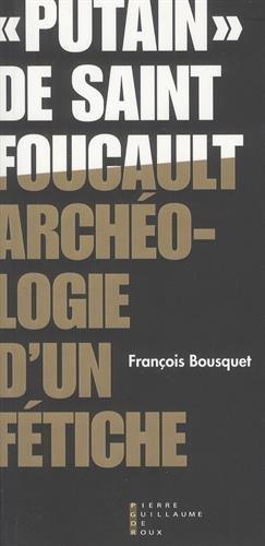 « Putain » de Saint Foucault : Archéologie d'un fétiche