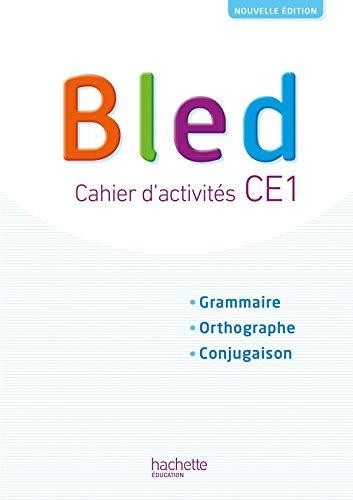 Bled CE1 - Cahier de l'élève - Edition 2018 par Daniel Berlion