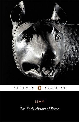 Livy: The Early History of Rome, Books I-V (Penguin Classics) (Bks. 1-5) by Livy, Titus (2002) Paperback