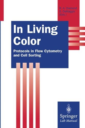 In Living Color: Protocols in Flow Cytometry and Cell Sorting (Springer Lab Manuals) by Rochelle A. Diamond (2000-04-13)