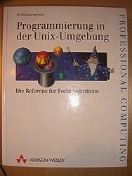 Programmierung in der UNIX- Umgebung. Die Referenz für Fortgeschrittene