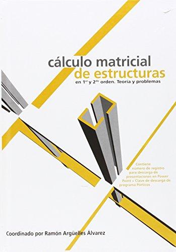 Calculo matricial de estructuras en 1º y 2º orden.teoria y problemas por Ramon (coor Arguelles Alvarez