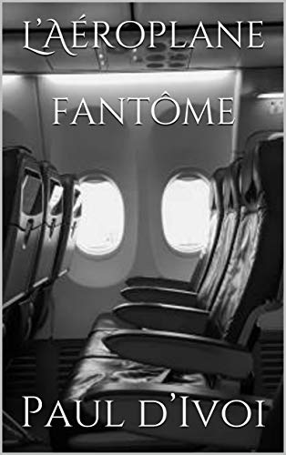 L'aéroplane Fantôme por Paul D'ivoi epub