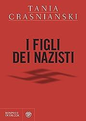 I figli dei nazisti (Italian Edition)