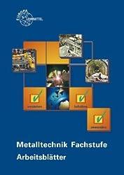 Metalltechnik Fachstufe Arbeitsblätter: Unterrichtsbegleitende, fächerübergreifende Aufgaben