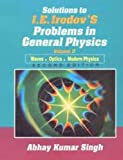 SOLUTIONS TO I.E.IRODOVS PROBLEMS IN GENERAL PHYSICS, VOL. 2