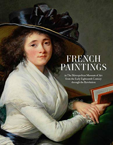 French Paintings in The Metropolitan Museum of Art from the Early Eighteenth Century through the Revolution -