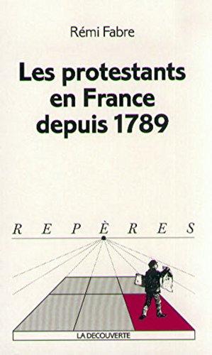 Les Protestants en France depuis 1789 par Rémi Fabre