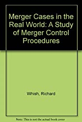 Merger Cases in the Real World: A Study of Merger Control Procedures
